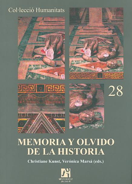 Memoria y olvido de la historia/ Memory and The Oblivian of History By Gonzalez, Veronica Marsa